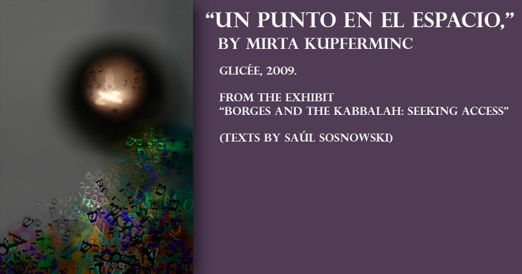"""""""Un punto en el espacio,"""" by Mirta Kupferminc"""